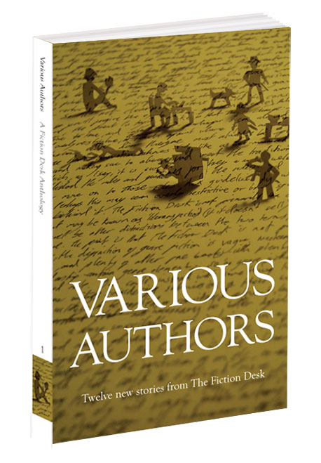 Cover of Various Authors: The Fiction Desk Volume 1
