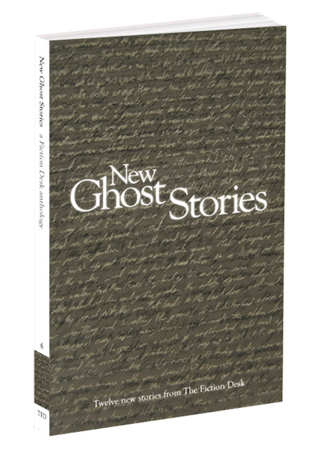 Cover of New Ghost Stories: The Fiction Desk Volume 6