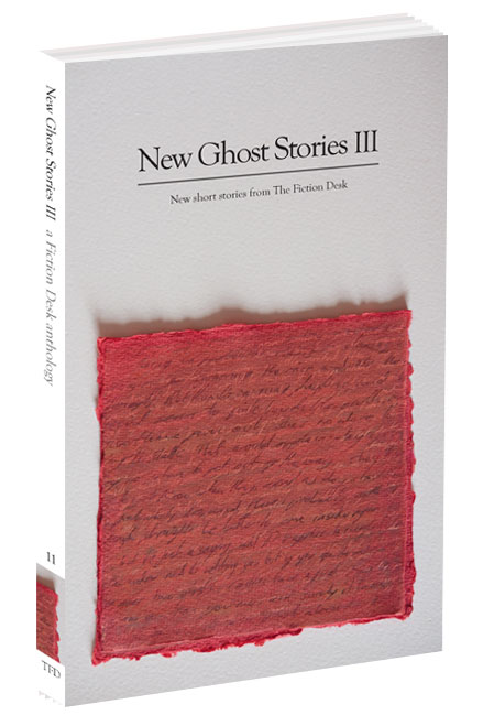 Cover of New Ghost Stories III: The Fiction Desk Volume 11