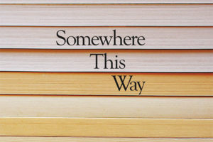 Somewhere This Way: The Writer's Award Winner