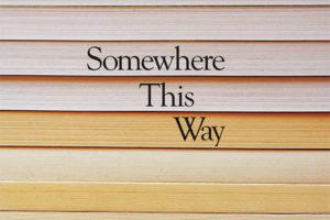 Somewhere This Way: The Writer's Award Winner